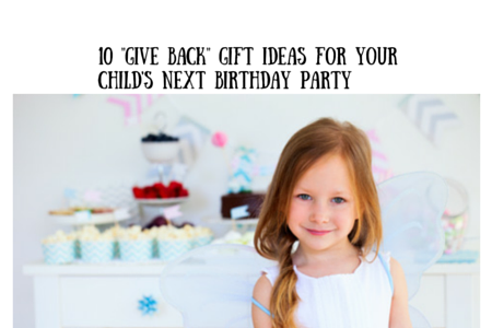 "For your child's next birthday party, consider a ""Give Back"" gift"