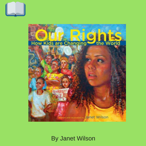 Our Rights_ How Kids are Changing the World