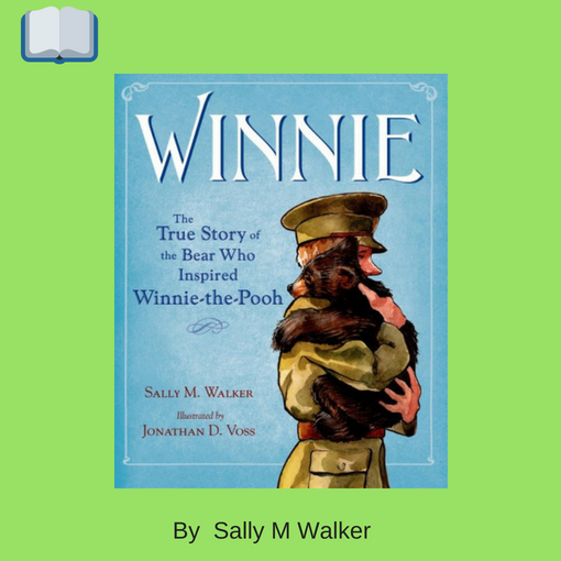 Winnie_ The True Story of the Bear Who Inspired Winnie-the-Pooh